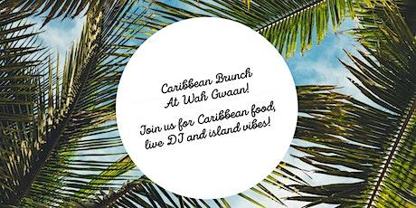 Caribbean Brunch at Wah Gwaan! tickets