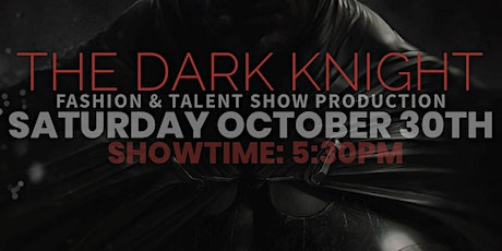 The Dark Knight Halloween Fashion Show and Talent Production tickets