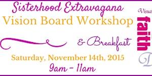 Sisterhood Extravaganza Breakfast/Vision Board Workshop