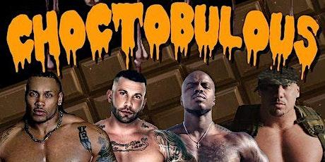 """CHOCTOBULOUS"" EXOTIC REVUE tickets"