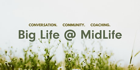 Big Life @ MidLife Meetup — life+career group coaching for women in MidLife Tickets