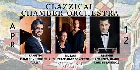 Milwaukee Musaik presents: CLAZZICAL CHAMBER ORCHESTA - concert 4/12/22 tickets