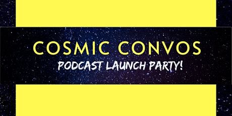 Cosmic Convos Launch Party tickets