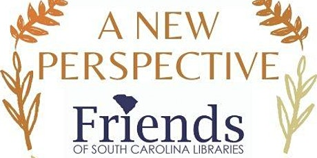 A New Perspective - 2021 Friends of SC Libraries Conference tickets