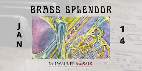 Milwaukee Musaik presents: BRASS SPLENDOR - Concert - 1/14/22 tickets