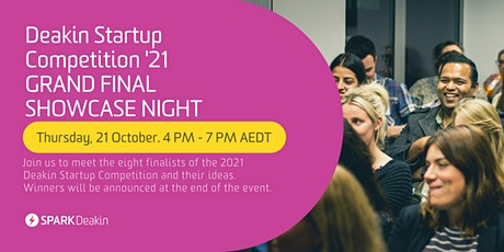 Deakin Startup Competition 2021 - Grand Final Showcase Night tickets
