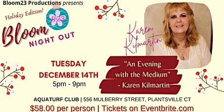 "B23 Bloom Night Out presents ""An Evening with the Medium, Karen Kilmartin!"" tickets"