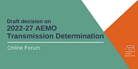 Online forum: Draft decision on AEMO 2022-27 transmission determination tickets