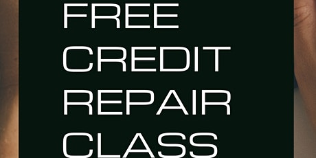 Free Credit Repair Class Presented By Credit Champz tickets