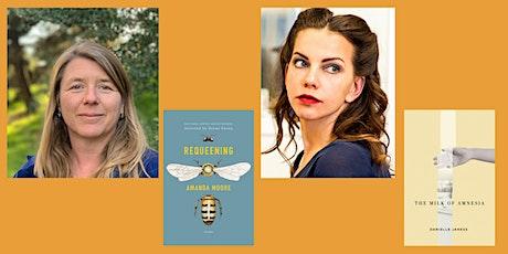 "Poets Amanda Moore, ""Requeening"" and Danielle Janess, ""Milk of Amnesia"" tickets"
