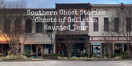 Southern Ghost Stories: Ghosts of Gallatin Haunted Tour October 24 6 PM tickets