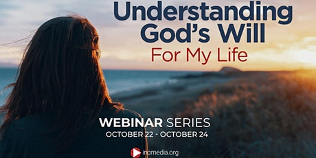 UNDERSTANDING GOD'S WILL FOR MY LIFE [BIBLE-BASED WEBINAR SERIES] tickets