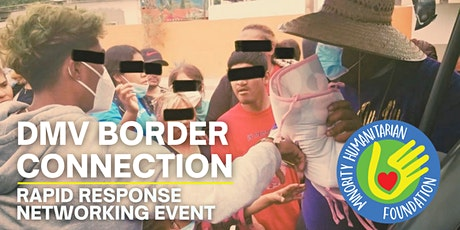 DMV Border Connection: Rapid Response Networking Event tickets