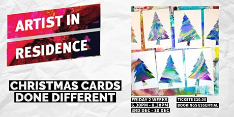 Christmas Cards Done Different    2 Week Workshop   Cafe 25 tickets