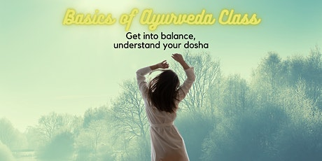 Ayurveda: The Basics of Getting Yourself Into Balance tickets