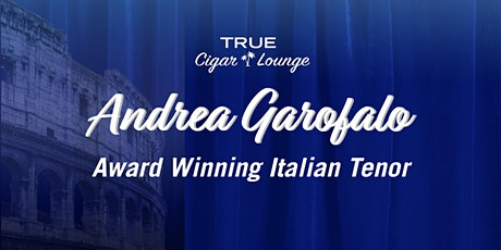 Live Music: Andrea Garofalo at TRUE Cigar Lounge tickets