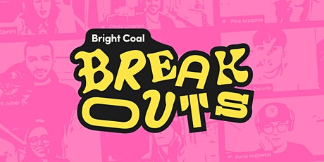 Bright Coal Breakout ft. Doxology Creative Tickets