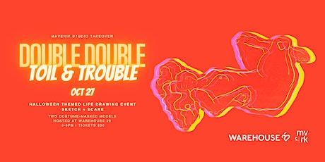 Double Double Toil & Trouble — Maverik Studio Halloween Life Drawing tickets