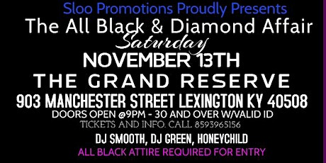 THE  SLOO PROMOTIONS 17TH ANNUAL ALL BLACK AND DIAMOND AFFAIR tickets