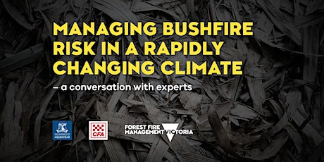 Managing bushfire risk in a rapidly changing climate tickets