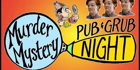 Murder Mystery Pub & Grub Nite! Drink, Dine & Solve Crime!(EVERY FRIDAY) tickets
