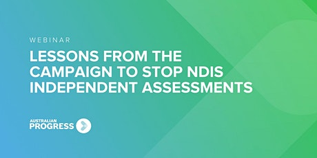 Webinar: Lessons from the Campaign to Stop Independent Assessments tickets