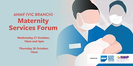 ANMF (Vic Branch) Maternity Services Forum - Wednesday 27 October tickets