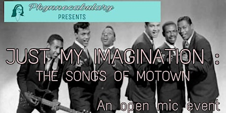 """Phynnecabulary Presents… """"JUST MY IMAGINATION: The Songs of Motown"""" tickets"""