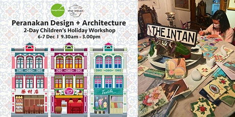 DesignTinkers x The Intan: Peranakan Design + Architecture Holiday Workshop tickets