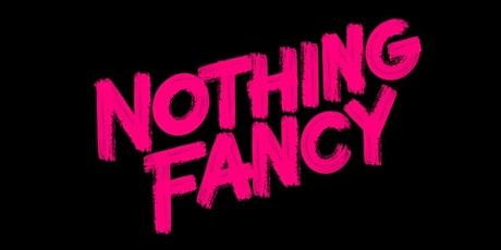 Nothing Fancy Comedy, WEDNESDAY tickets