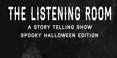 The Listening Room: A Scary Story Telling Special!  EARLY SHOW tickets