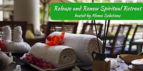 Release and Renew Spiritual Retreat tickets