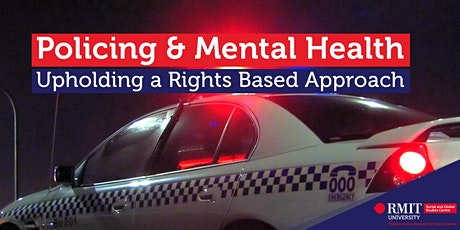 Policing & Mental Health: Upholding a Rights Based Approach tickets