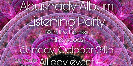 Abushady Album Listening Party (with the homies in the woods) tickets