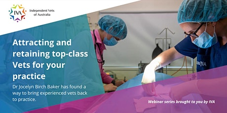 The Truth Behind Attracting and Retaining Top-Class Vets for Your Practice tickets
