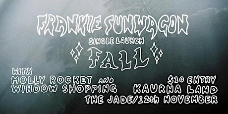 Frankie Sunwagon - Single Launch w/ Molly Rocket and Window Shopping tickets