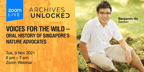 Archives Unlocked: Voices for the Wild –Oral History of SG Nature Advocates tickets