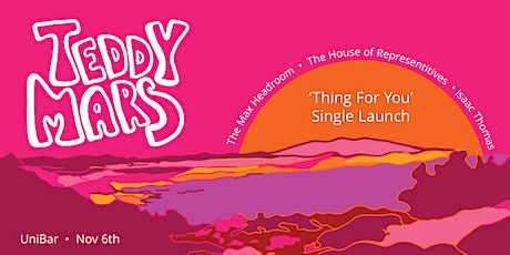 Teddy Mars 'Thing For You' Single Launch tickets