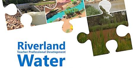 RIVERLAND Teacher PD Term 4 - WATER tickets