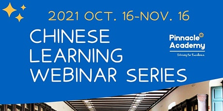 2021 Chinese Learning Webinar Series, 2021 Oct. 16-Nov. 16. tickets