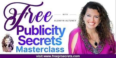 Free Publicity Secrets Masterclass tickets