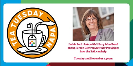 NAPA Tea Tuesday - Person Centred Activity Provision; how the PAL can help tickets