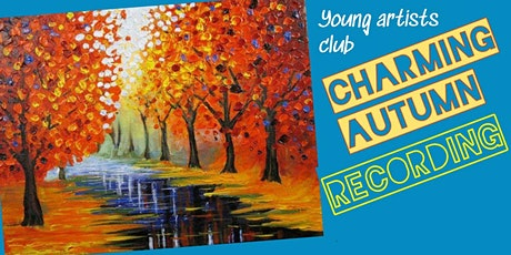 Young Artists Club -  for 5-6 year olds - Charming Autumn Recording tickets