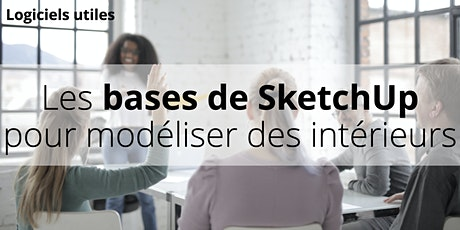 2 jours - Les bases de SketchUp pour modéliser des intérieurs billets