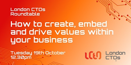 London CTOs RT: How to create, embed & drive values in your business tickets