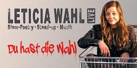 """""""Du hast die Wahl"""" Slam-Poetry mit Leticia Wahl Tickets"""