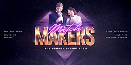 ❤️ MATCHMAKERS ❤️  The Comedy Dating Show! Tickets