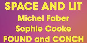 Space and Lit: Michel Faber, Sophie Cooke, CONCH and...