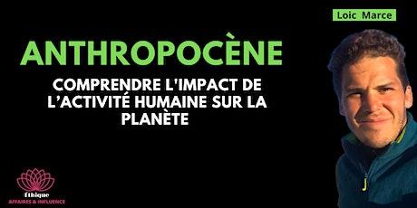 Anthropocène : comprendre l'impact de l'activité humaine sur la planète billets