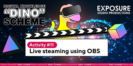 DINO Scheme Activity 11 –  Youtubing with Open Broadcaster Software(OBS) tickets